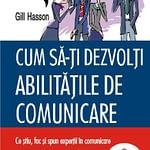 Cum sa-ti dezvolti abilitatile de comunicare – Gil Hasson